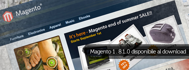 Magento 1.8.1.0 disponibile al download